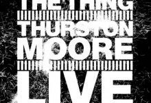 The Thing with Thurston Moore - LIVE